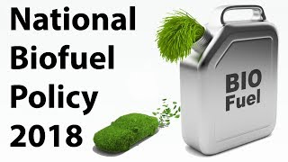 Download National Biofuel Policy 2018 - Mixing of Ethanol with Petrol to cut Oil Imports - Current affairs Video