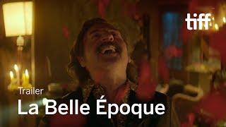Download LA BELLE ÉPOQUE Trailer   TIFF 2019 Video