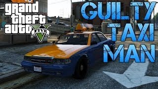 Download Grand Theft Auto V | THE GUILTY TAXI DRIVER Video