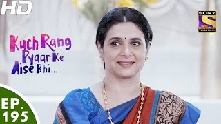 Download Kuch Rang Pyar Ke Aise Bhi - कुछ रंग प्यार के ऐसे भी - Episode 195 - 28th November, 2016 Video