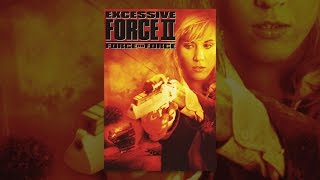Download Excessive Force 2 Video