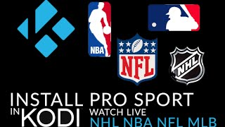 Download Learn How To Install Kodi Pro Sport to watch live streams from the NHL, NFL, NBA, and MLB Video