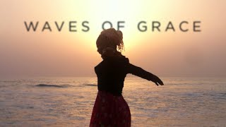 Download Waves of Grace Video