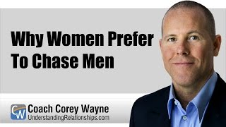 Download Why Women Prefer To Chase Men Video