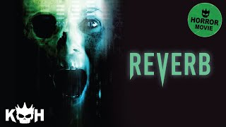 Download Reverb | Full Horror Movie Video
