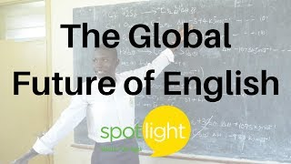 Download ″The Global Future of English″ - practice English with Spotlight Video