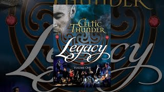 Download Celtic Thunder: Legacy, Vol. 1 Video