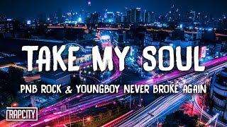 Download PnB Rock - Take My Soul ft. YoungBoy Never Broke Again (Lyrics) Video