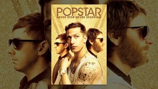 Download Popstar: Never Stop Never Stopping Video