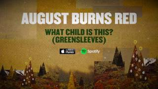 Download August Burns Red - What Child Is This? (Greensleeves) Video