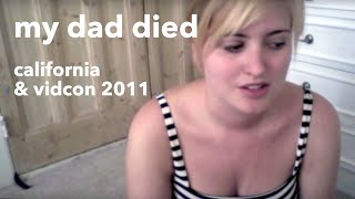 Download My Dad Died | California and VidCon 2011 Video