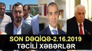 Download SON DƏQİQƏ-2.16.2019 (TƏCİLİ XƏBƏRLƏR) Video