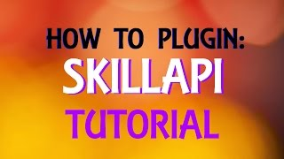 Download SkillAPI: Minecraft plugin Tutorial Video