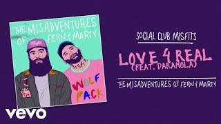 Download Social Club Misfits - Love 4 Real (Audio) ft. Daramola Video