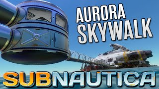 Download Subnautica Gameplay - AURORA SKYWALK | Let's Play Subnautica! Video