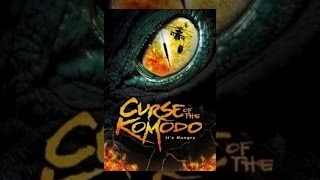Download Curse of the Komodo Video
