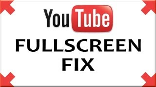 Download YouTube - Fullscreen And Upload Fix Video