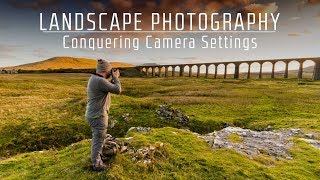 Download Landscape Photography | Conquering the Camera Settings Video