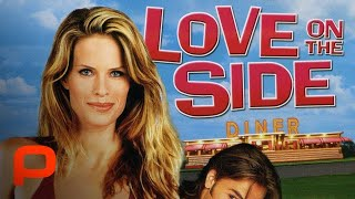 Download Love on the Side (Full Movie) | Comedy. Romance | Small town romantic comedy Video