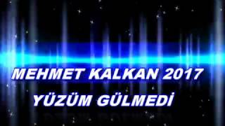 Download MEHMET KALKAN 2017 YÜZÜM GÜLMEDİ Video