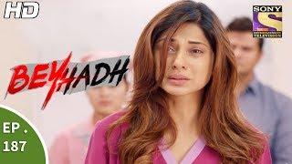 Download Beyhadh - बेहद - Ep 187 - 28th June, 2017 Video