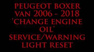 Download Change Engine Oil Service Light Reset Peugeot Boxer Van 2006 - 2018 Video