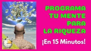 Download PROGRAMA TU MENTE PARA LA RIQUEZA ¡En 15 Minutos! Video