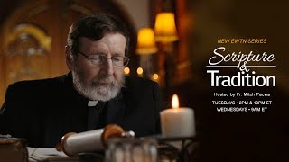 Download Scripture and Tradition with Fr. Mitch Pacwa, SJ Video