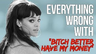 Download Everything Wrong With Rihanna - ″Bitch Better Have My Money″ Video