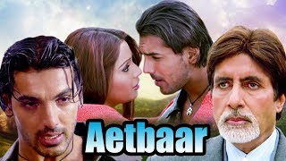 Download Aetbaar | Full Movie | Amitabh Bachchan | John Abraham | Bipasha Basu | Superhit Hindi Movie Video