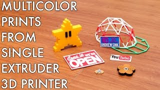 Download Multicolor Prints from Single Color Extruder 3D Printers! Video