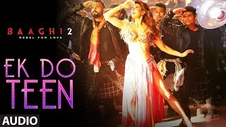 Download Ek Do Teen Full Song | Baaghi 2| Jacqueline Fernandez|Tiger Shroff|Disha P Ahmed K |Sajid Nadiadwala Video