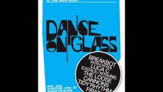 Download Dance On Glass Breakbot Mix Part 1 of 3 Video