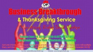 Download Business Breakthrough Banquet & Thanksgiving Service, June 24 2018 Video
