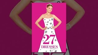 Download 27 Dresses Video