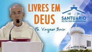 Download Livres em Deus - Pe. Vagner Baia (17/01/18) Video