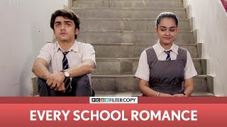 Download FilterCopy | Every School Romance | ft. Apoorva Arora and Rohan Shah Video