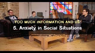 Download Too Much Information and Us | Anxiety in Social Situations Video