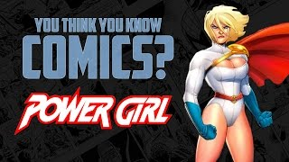 Download Power Girl - You Think You Know Comics? Video