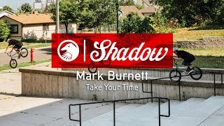 Download Mark Burnett - Take Your Time - The Shadow Conspiracy Video
