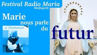 Download ″Marie nous parle du futur″, par soeur Emmanuel de Medjugorje, lors du festival Radio Maria Video