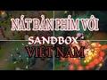 Download NÁT BÀN PHÍM VỚI CHẾ ĐỘ SANDBOX KHI VỀ SEVER VIỆT NAM [ HAY TV] Video