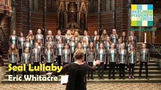 Download The Seal Lullaby (Eric Whitacre) | Berliner Mädchenchor (Berlin Girls Choir) | Lund/Sweden Video
