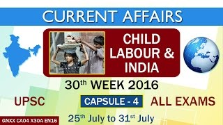 """Download Current Affairs ″CHILD LABOUR & INDIA"""" Capsule-4 of 30th Week(25th July - 31st July)of 2016 Video"""