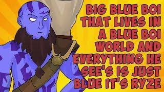 Download Big Blue Boi That Lives In a Blue Boi World and Everything He See's is Just Blue It's Ryze Video