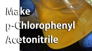 Download Make p-Chlorophenyl Acetonitrile - Step 4 in Pyrimethamine Synthesis Video