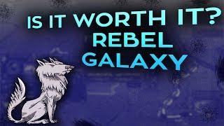 Download Is it worth it? Rebel Galaxy Video