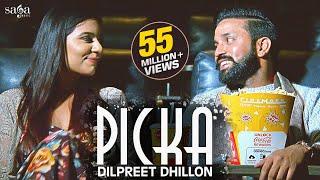 Download Dilpreet Dhillon - Picka | Aamber Dhillon | Desi Crew | New Punjabi Songs 2019 | Saga Music Video