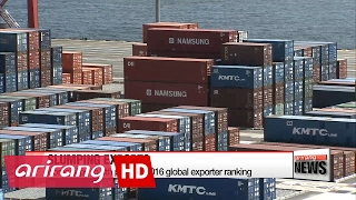 Download Korea ranks world's eighth largest exporter in 2006 Video