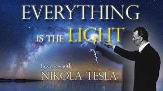 Download TESLA - Everything is the Light - Interview with Nikola Tesla ⚡️ Video